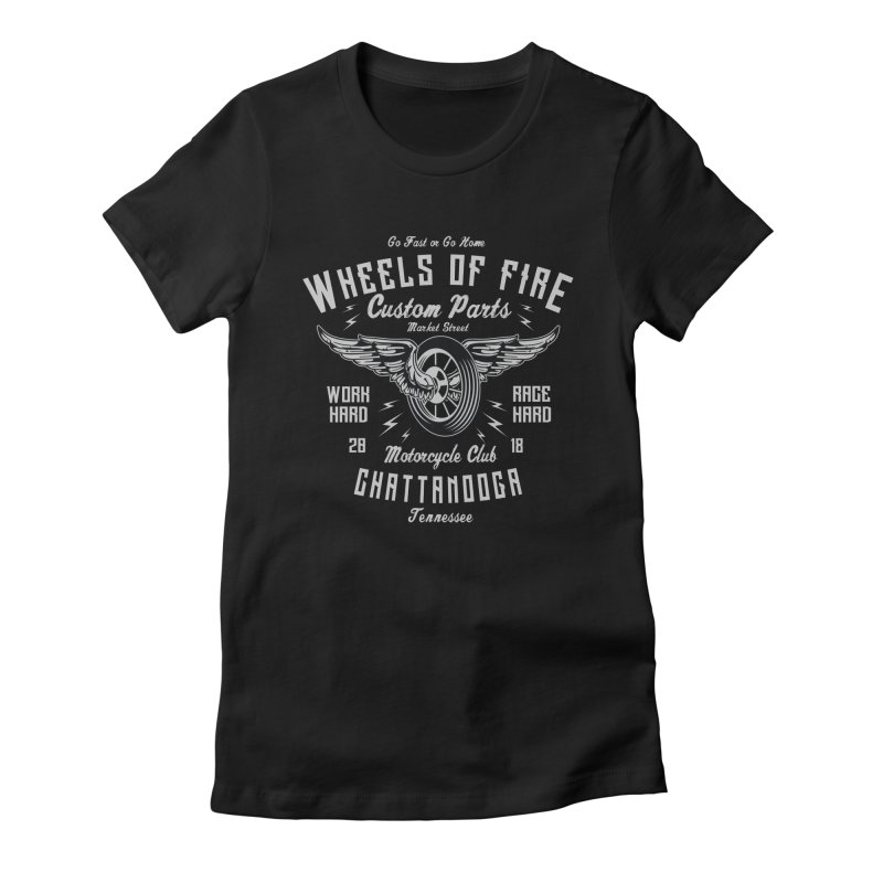 Wheels of Fire Women's Fitted T-Shirt by Southern Creative