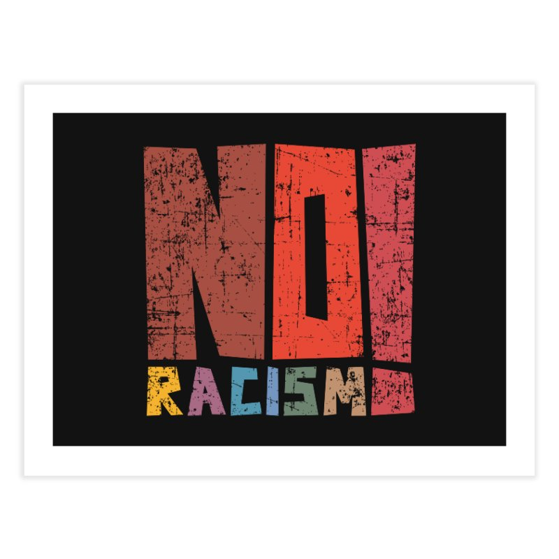 No racism! Home Fine Art Print by YANMOS