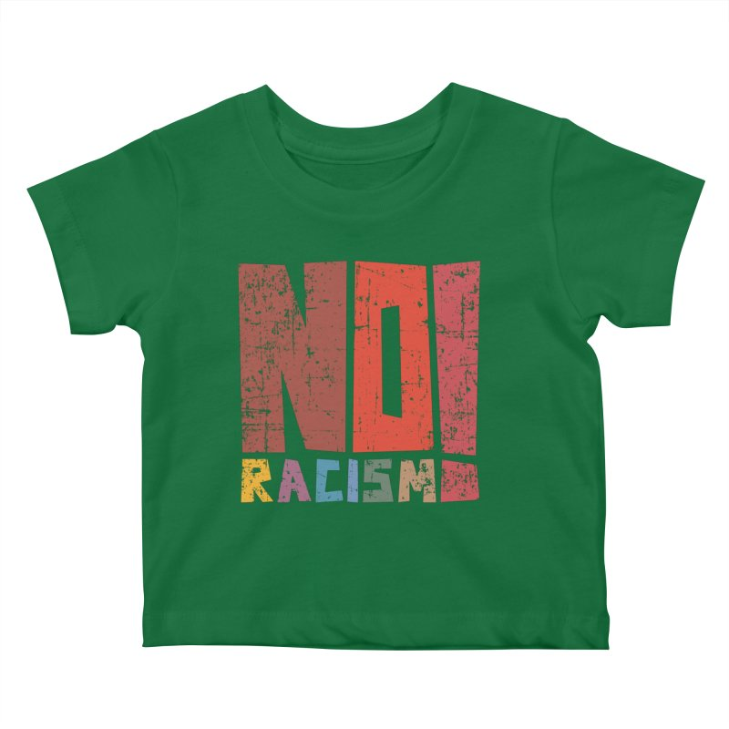 No racism! Kids Baby T-Shirt by YANMOS