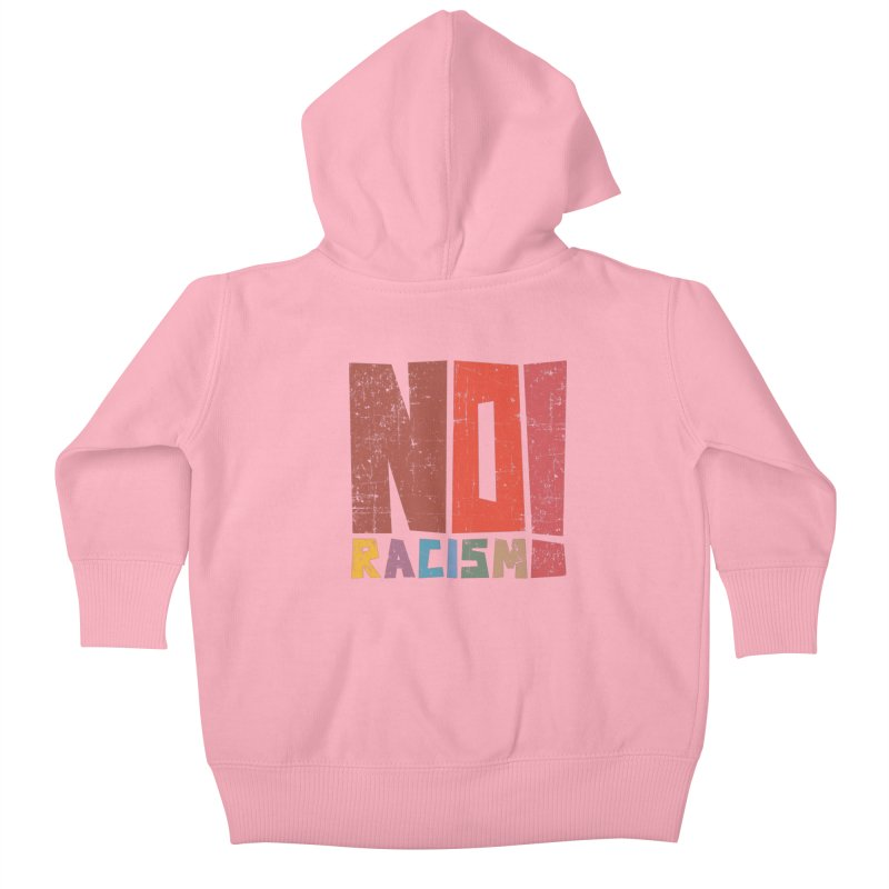 No racism! Kids Baby Zip-Up Hoody by YANMOS