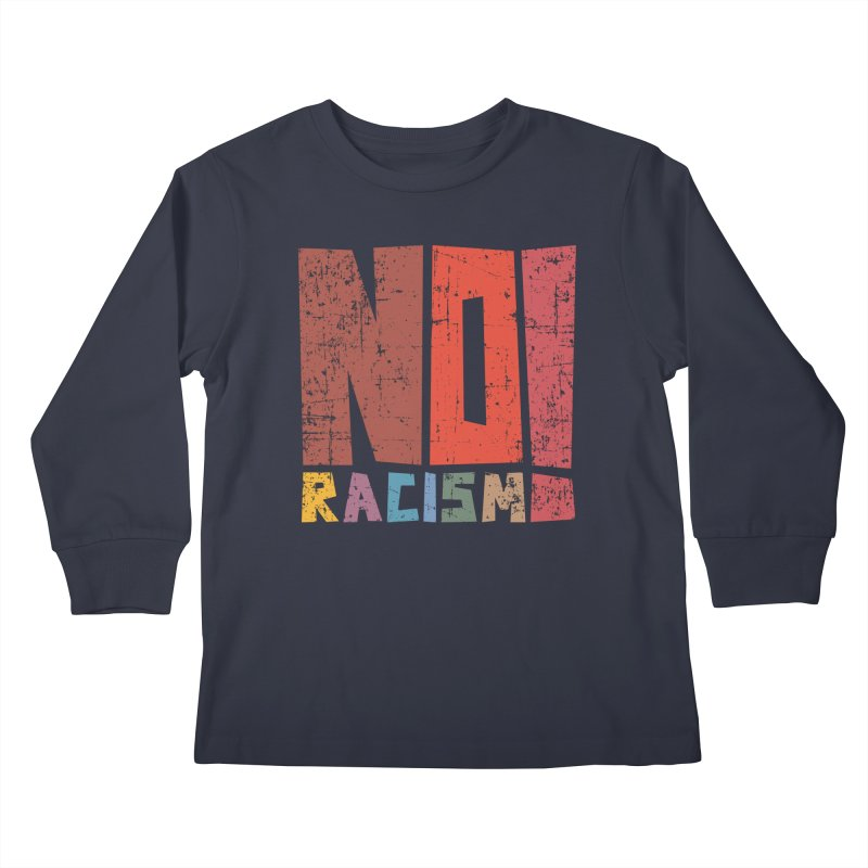 No racism! Kids Longsleeve T-Shirt by YANMOS