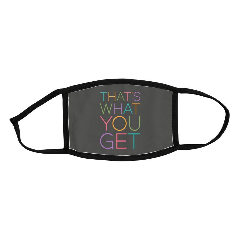 THAT'S WHAT YOU GET Accessories Face Mask by YANMOS