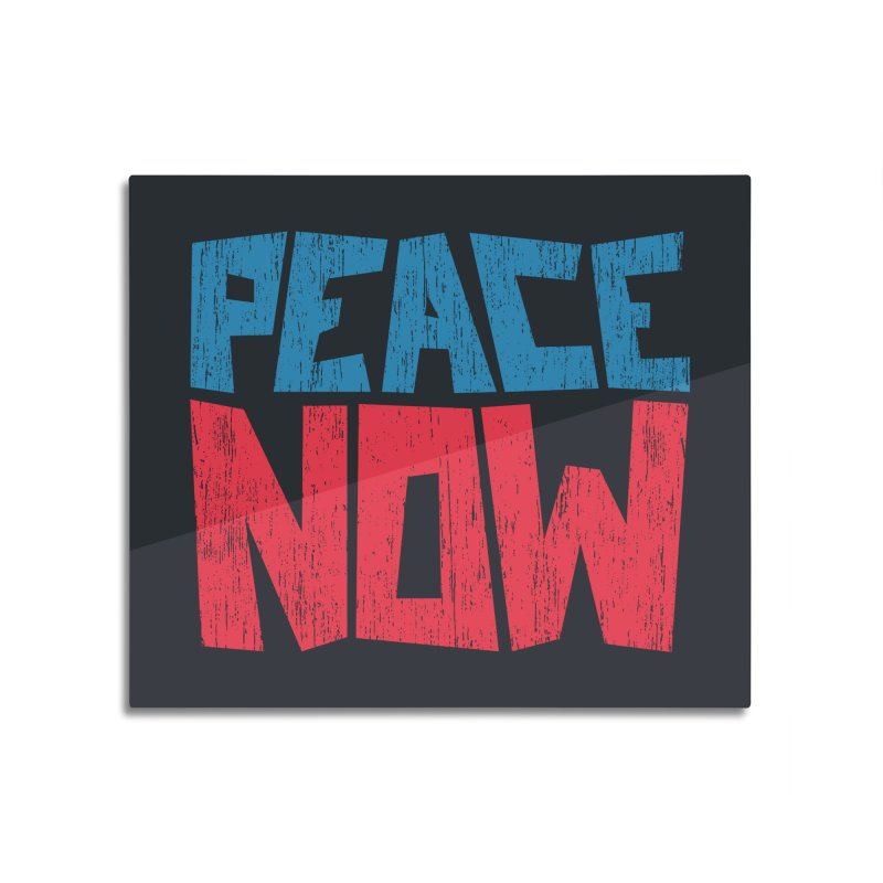 Peace Now Home Mounted Aluminum Print by YANMOS