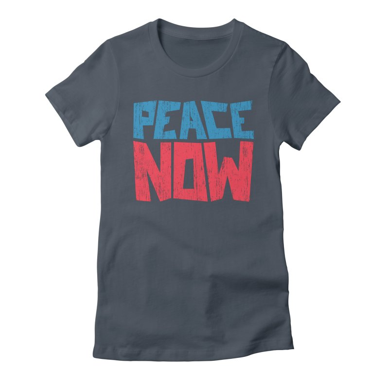 Peace Now Women's T-Shirt by YANMOS