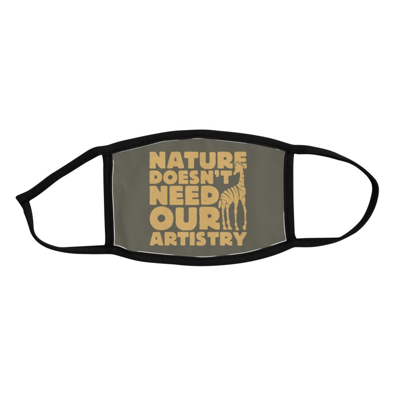 Nature doesn't need our artistry Accessories Face Mask by YANMOS