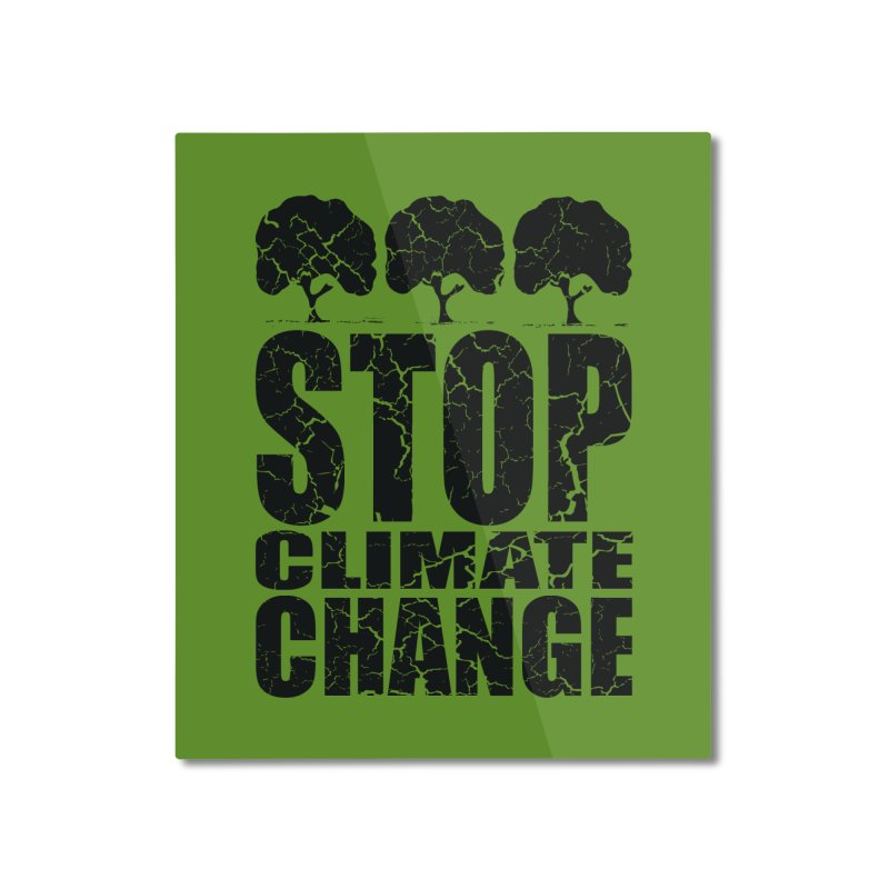 Stop Climate Change Home Mounted Aluminum Print by YANMOS