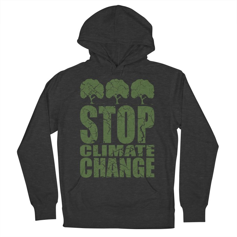 Stop Climate Change Women's Pullover Hoody by YANMOS