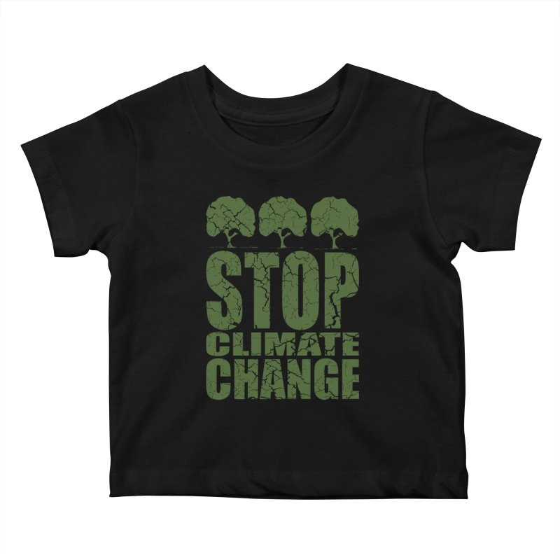 Stop Climate Change Kids Baby T-Shirt by YANMOS