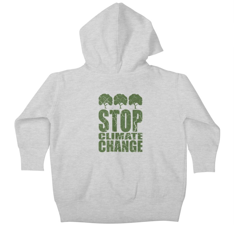 Stop Climate Change Kids Baby Zip-Up Hoody by YANMOS