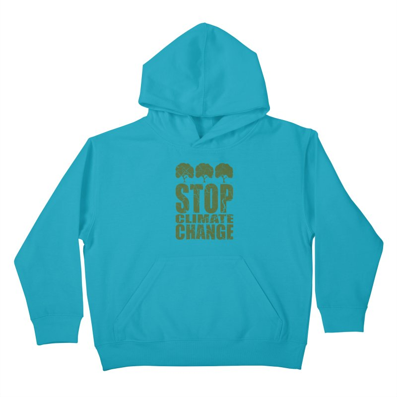 Stop Climate Change Kids Pullover Hoody by YANMOS