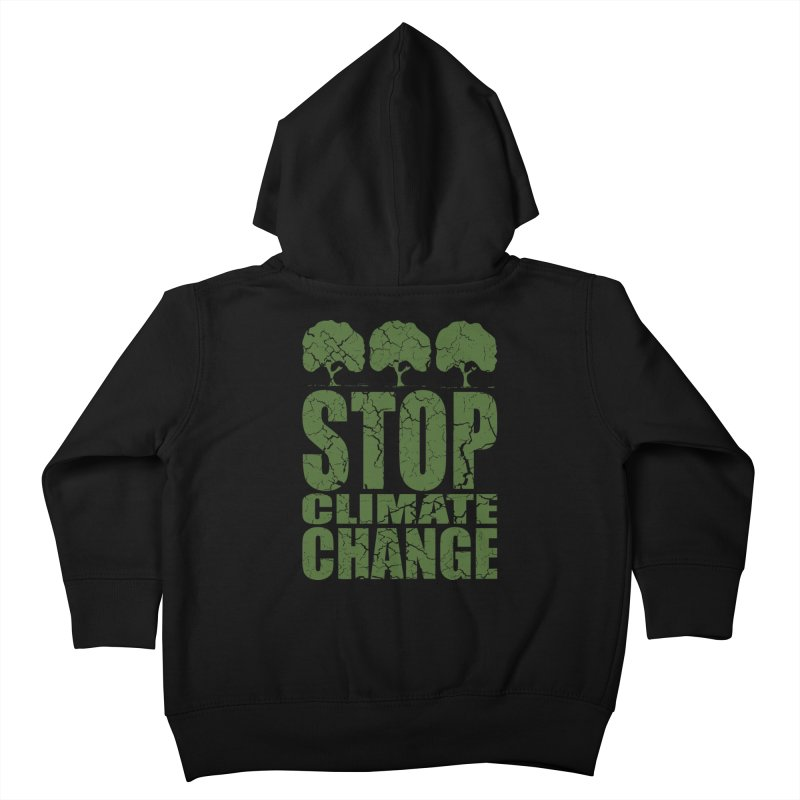 Stop Climate Change Kids Toddler Zip-Up Hoody by YANMOS