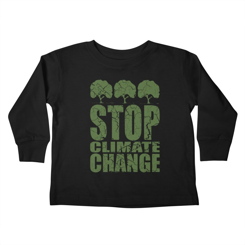 Stop Climate Change Kids Toddler Longsleeve T-Shirt by YANMOS
