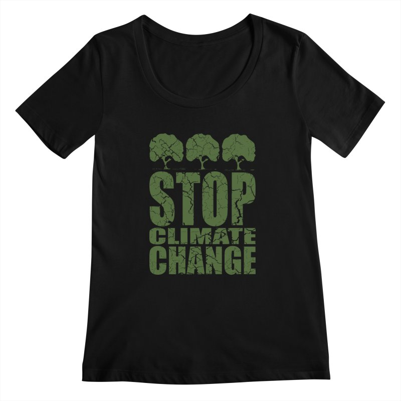 Stop Climate Change Women's Scoopneck by YANMOS