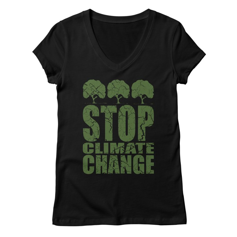 Stop Climate Change Women's V-Neck by YANMOS