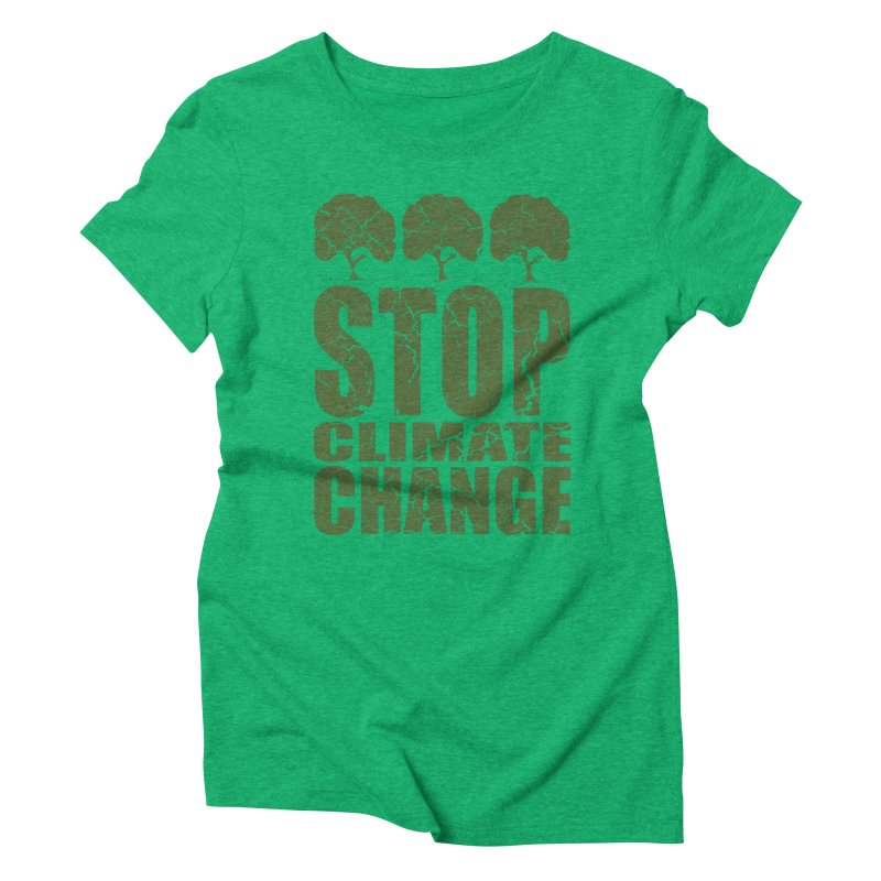 Stop Climate Change Women's Triblend T-Shirt by YANMOS