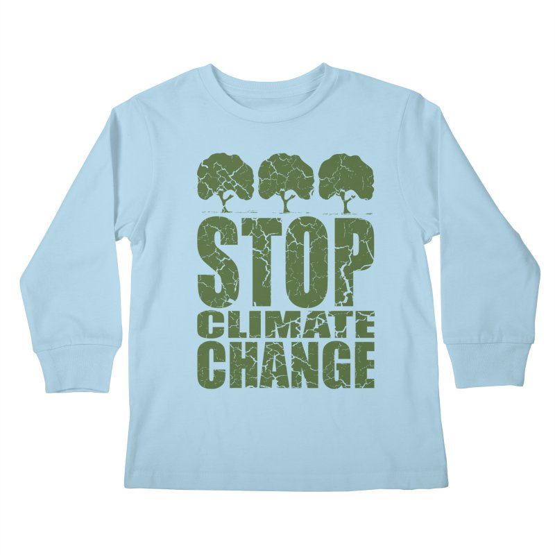 Stop Climate Change Kids Longsleeve T-Shirt by YANMOS