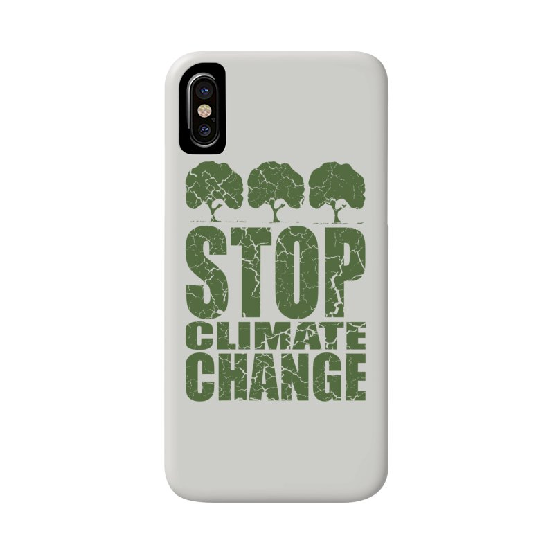 Stop Climate Change Accessories Phone Case by YANMOS