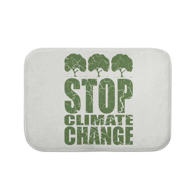 Stop Climate Change Home Bath Mat by YANMOS