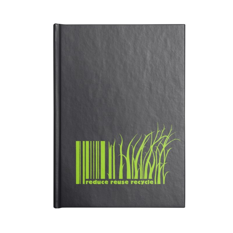 Reduce Reuse Recycle Accessories Notebook by YANMOS