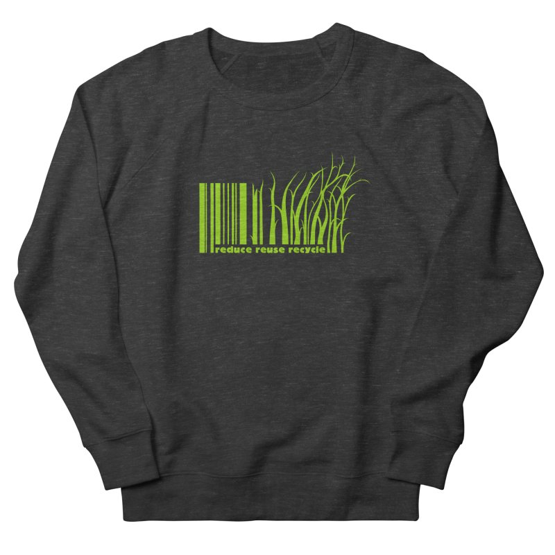 Reduce Reuse Recycle Women's Sweatshirt by YANMOS