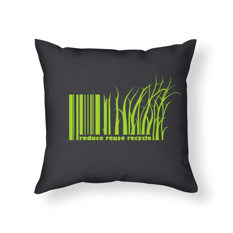 Reduce Reuse Recycle Home Throw Pillow by YANMOS