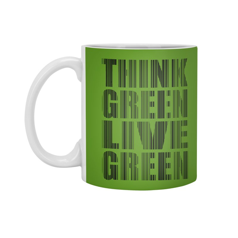 THINK GREEN LIVE GREEN Accessories Mug by YANMOS
