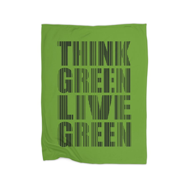 THINK GREEN LIVE GREEN Home Blanket by YANMOS