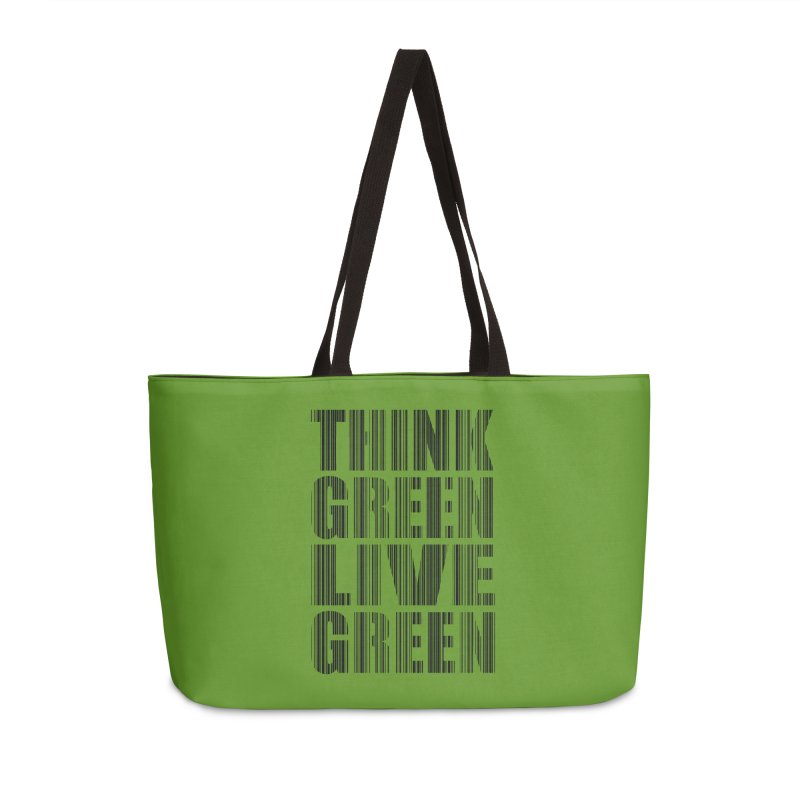 THINK GREEN LIVE GREEN Accessories Weekender Bag Bag by YANMOS