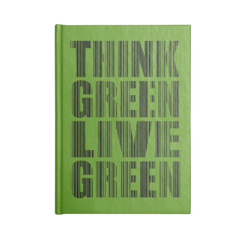 THINK GREEN LIVE GREEN Accessories Blank Journal Notebook by YANMOS