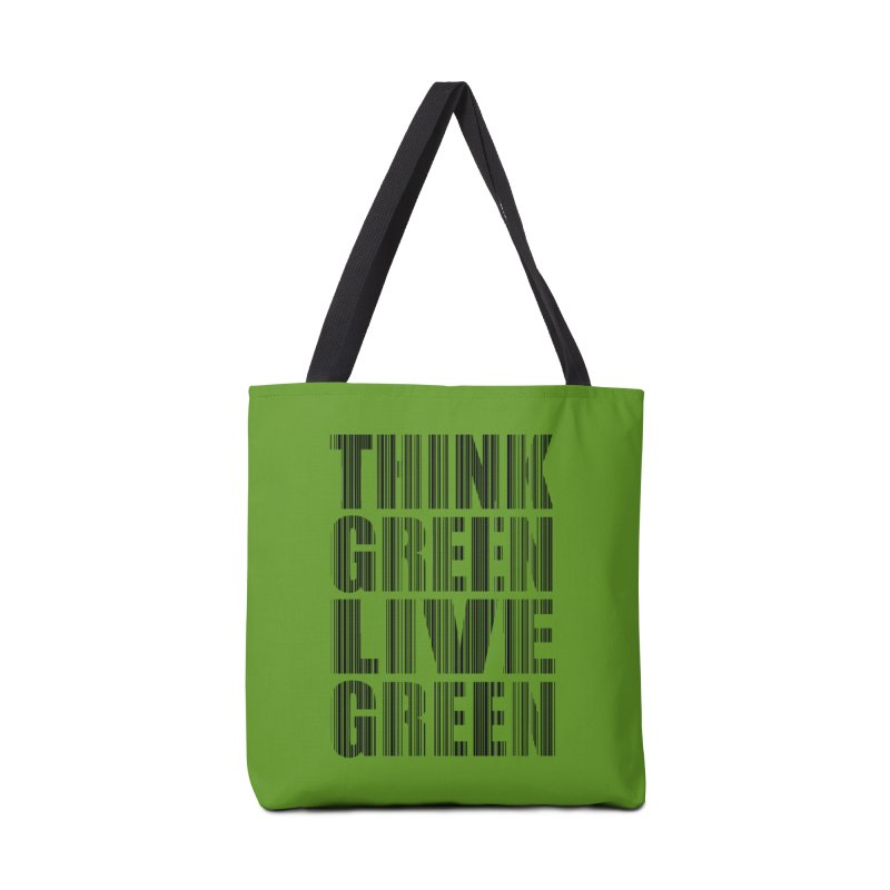 THINK GREEN LIVE GREEN Accessories Tote Bag Bag by YANMOS