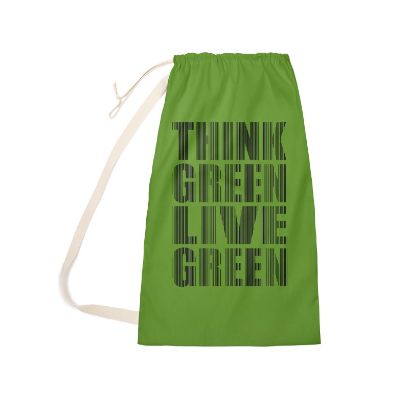 THINK GREEN LIVE GREEN Accessories Laundry Bag Bag by YANMOS