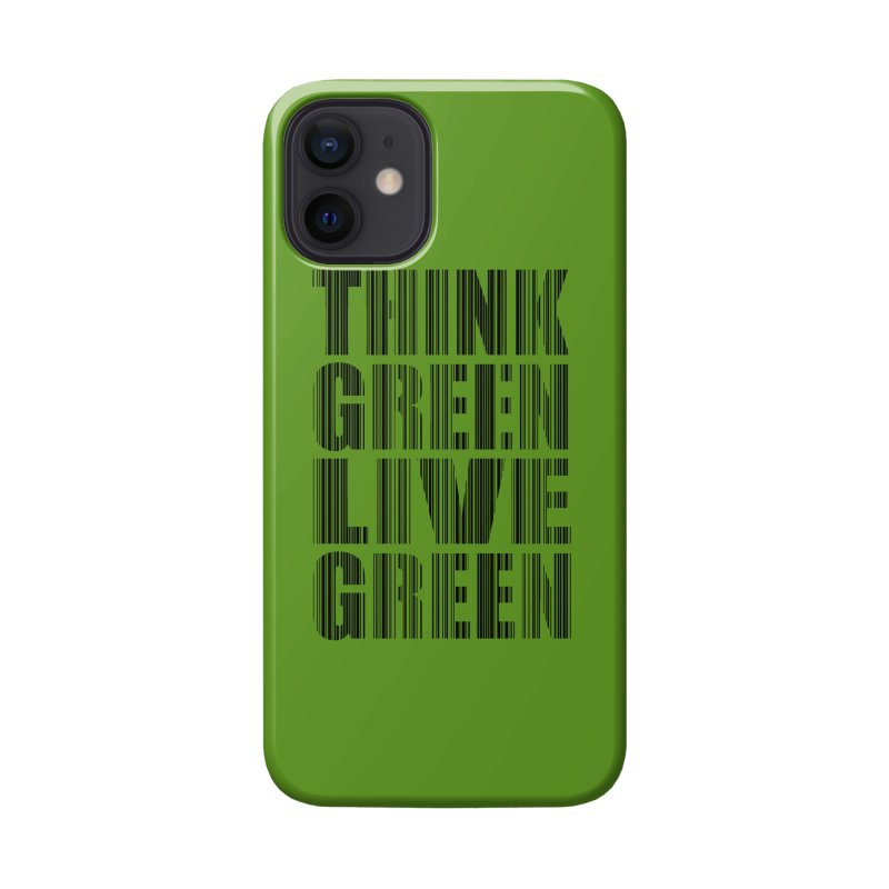 THINK GREEN LIVE GREEN Accessories Phone Case by YANMOS