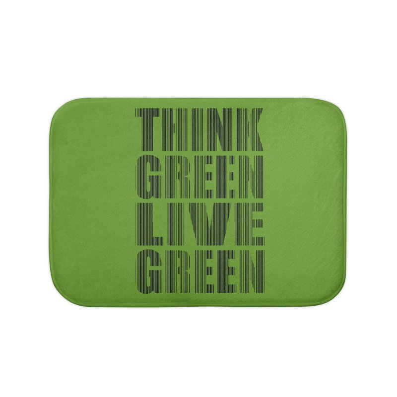 THINK GREEN LIVE GREEN Home Bath Mat by YANMOS