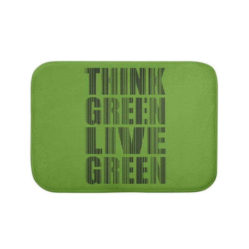THINK GREEN LIVE GREEN Home Bath Mat by YANMOS