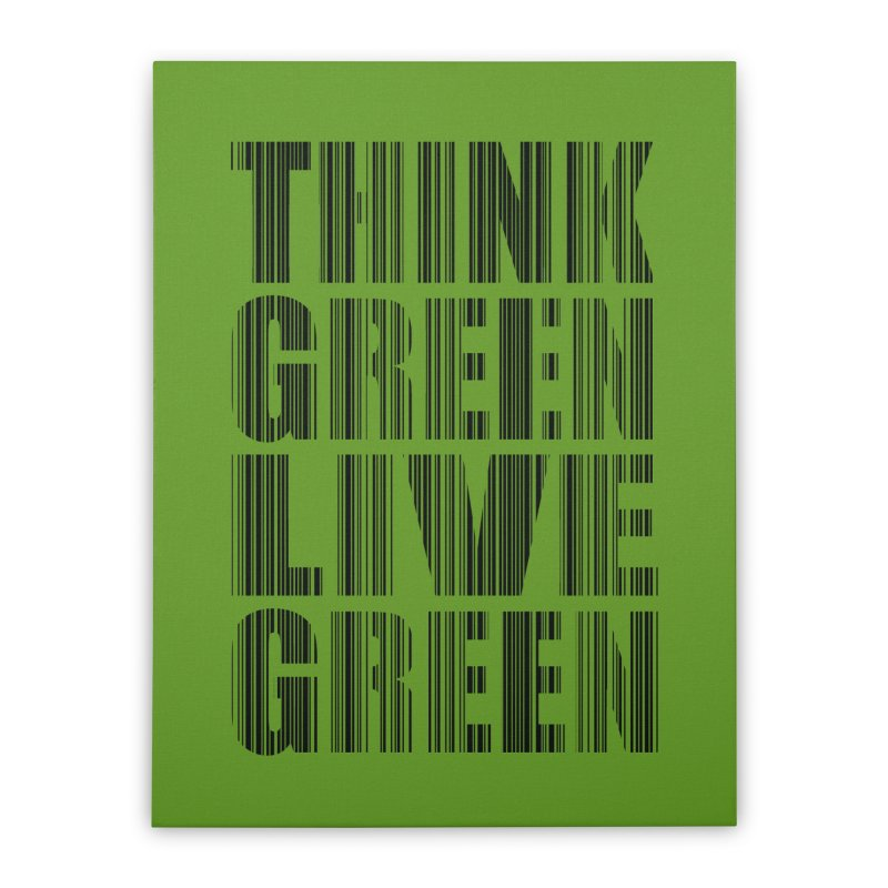 THINK GREEN LIVE GREEN Home Stretched Canvas by YANMOS