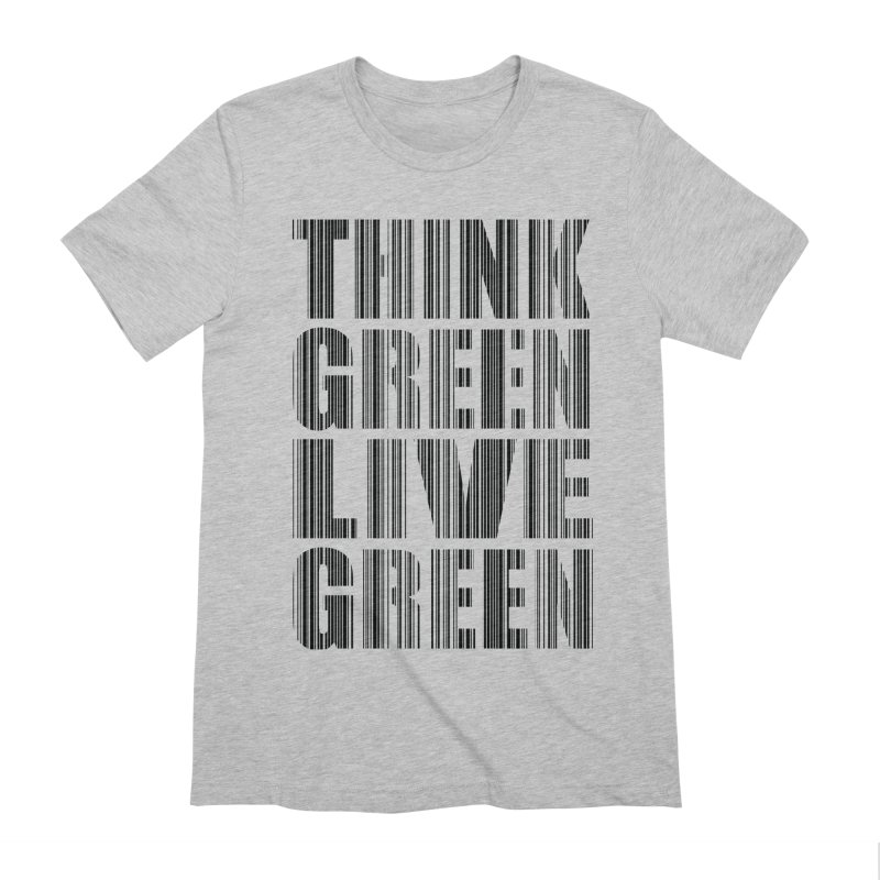 THINK GREEN LIVE GREEN Men's Extra Soft T-Shirt by YANMOS