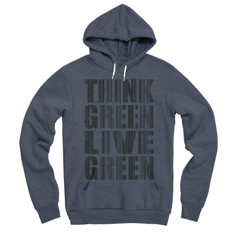 THINK GREEN LIVE GREEN Men's Sponge Fleece Pullover Hoody by YANMOS