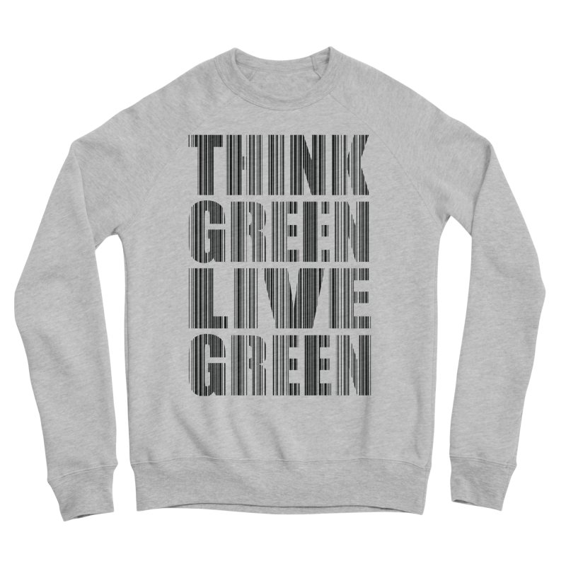 THINK GREEN LIVE GREEN Men's Sponge Fleece Sweatshirt by YANMOS