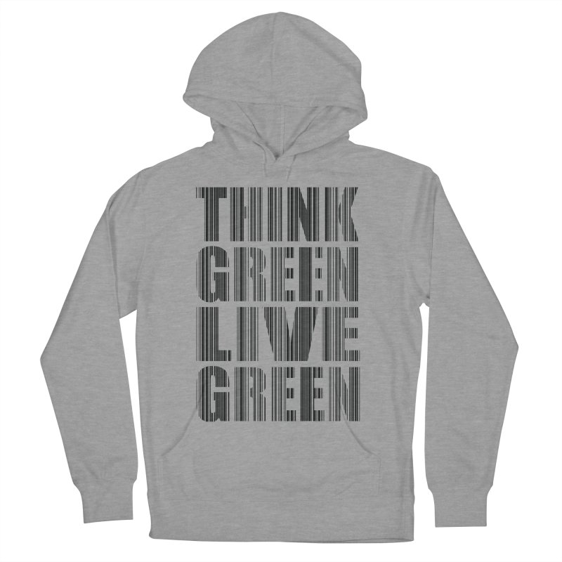 THINK GREEN LIVE GREEN Women's French Terry Pullover Hoody by YANMOS