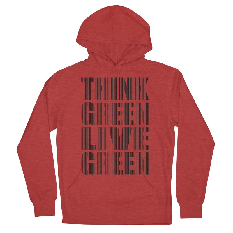 THINK GREEN LIVE GREEN Men's French Terry Pullover Hoody by YANMOS