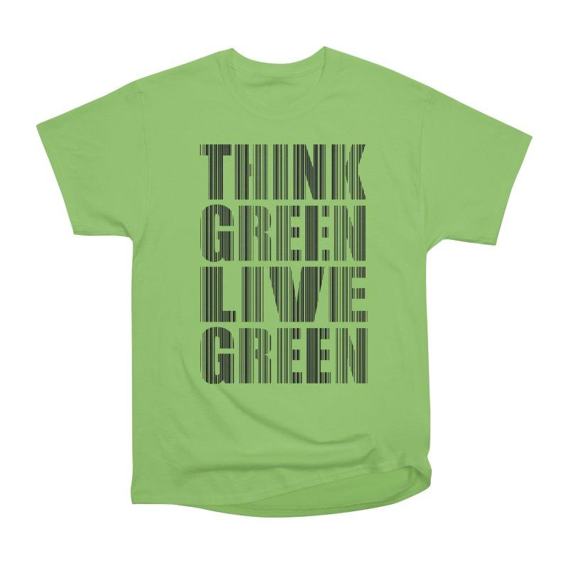 THINK GREEN LIVE GREEN Women's Heavyweight Unisex T-Shirt by YANMOS