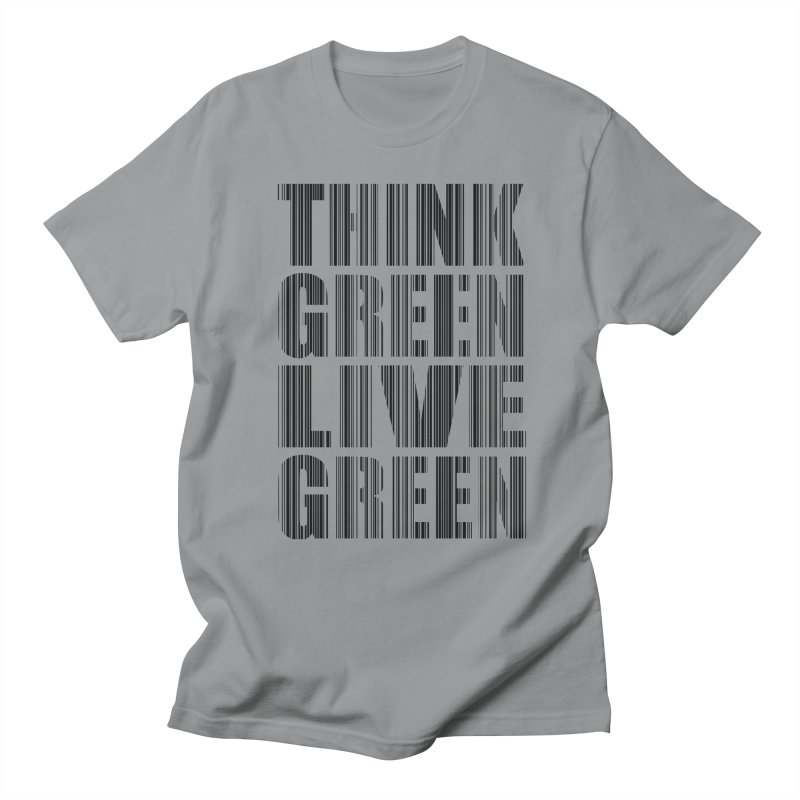 THINK GREEN LIVE GREEN Women's Unisex T-Shirt by YANMOS