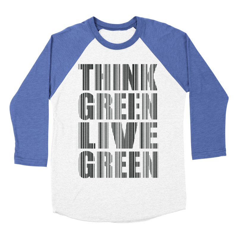 THINK GREEN LIVE GREEN Women's Baseball Triblend Longsleeve T-Shirt by YANMOS