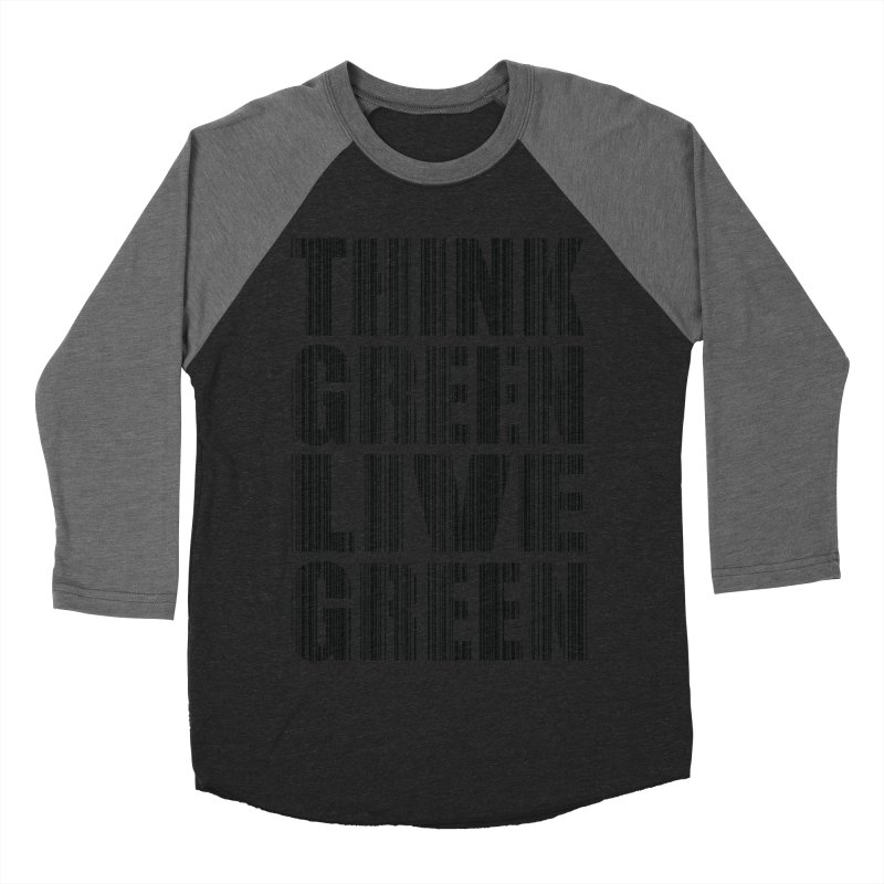 THINK GREEN LIVE GREEN Men's Baseball Triblend T-Shirt by YANMOS