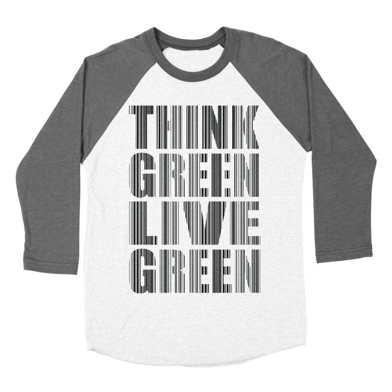 THINK GREEN LIVE GREEN Men's Baseball Triblend T-Shirt by YANMOS