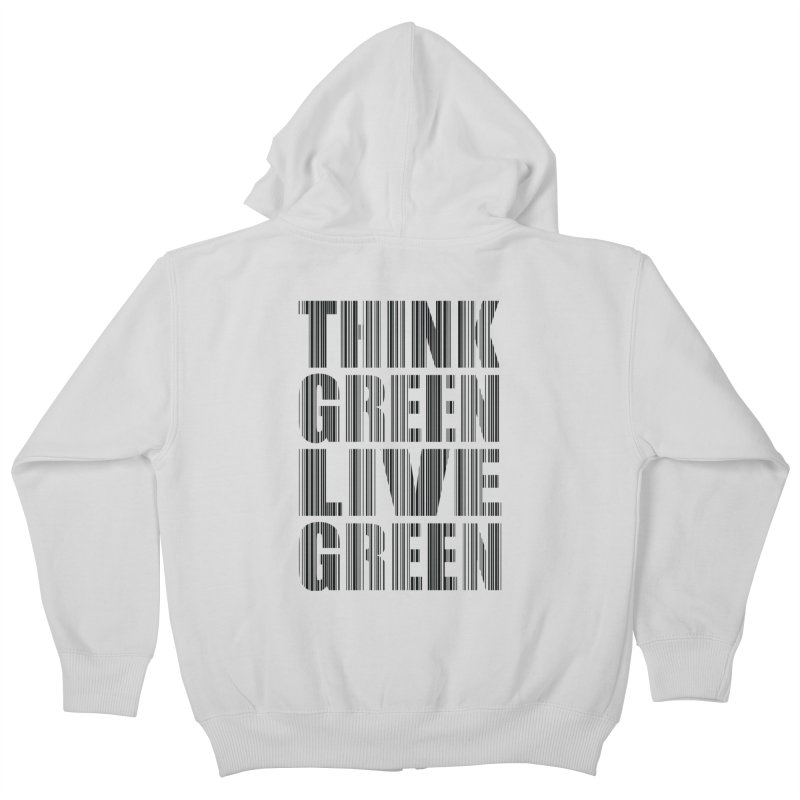 THINK GREEN LIVE GREEN Kids Zip-Up Hoody by YANMOS