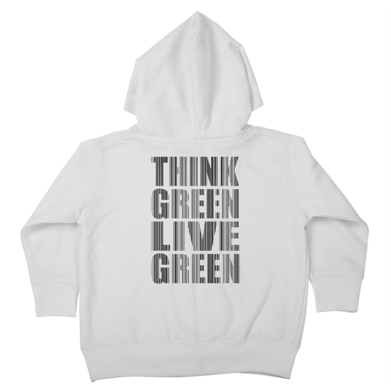 THINK GREEN LIVE GREEN Kids Toddler Zip-Up Hoody by YANMOS