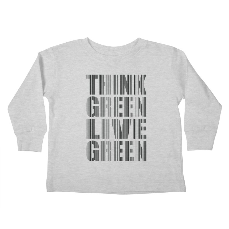 THINK GREEN LIVE GREEN Kids Toddler Longsleeve T-Shirt by YANMOS