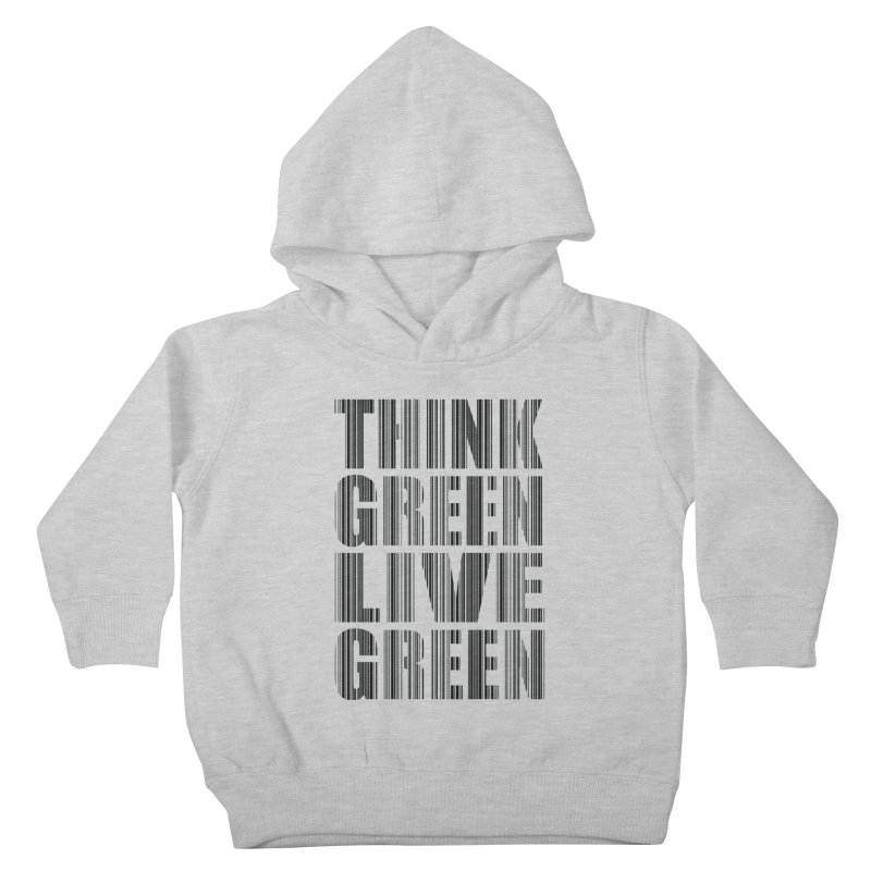 THINK GREEN LIVE GREEN Kids Toddler Pullover Hoody by YANMOS