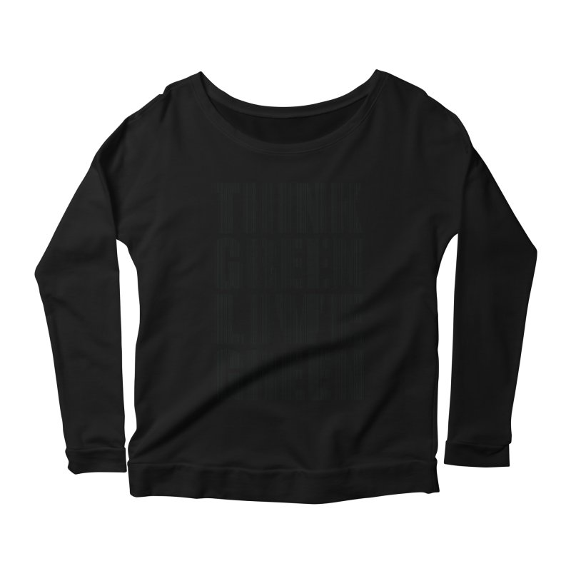 THINK GREEN LIVE GREEN Women's Scoop Neck Longsleeve T-Shirt by YANMOS
